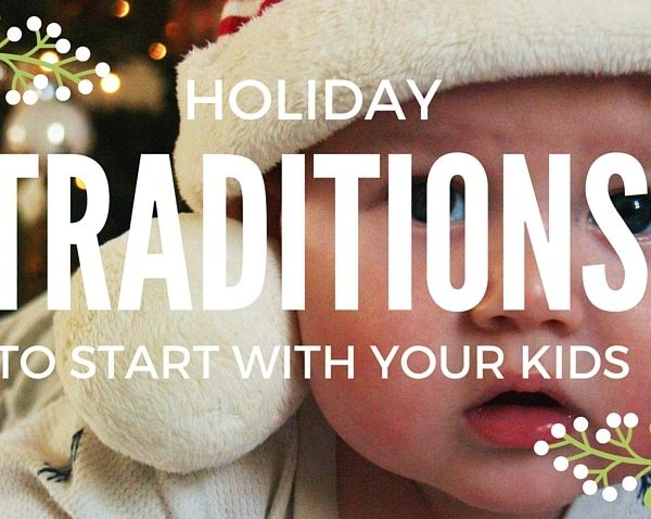 Holiday Traditions to Start With Your Kids