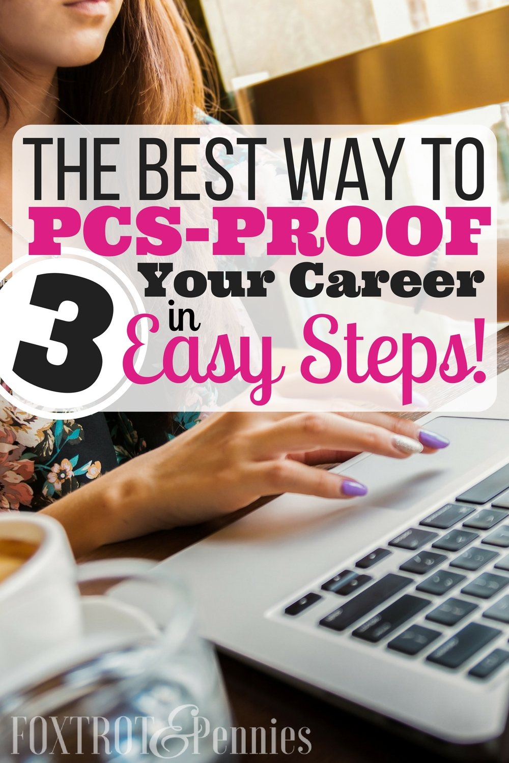 the best way to pcs proof your career in easy steps moms don t these three simple steps will literally change your life and help you pcs proof your career